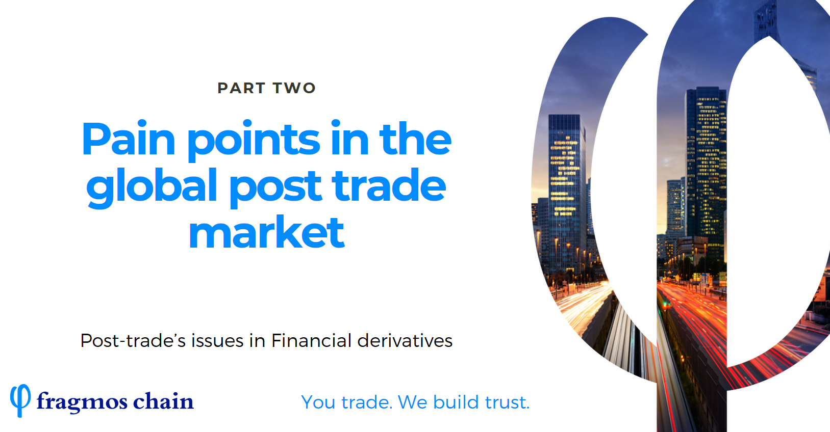 Part 2: Pain points in the global post trade market – based on Fragmos Chain market study