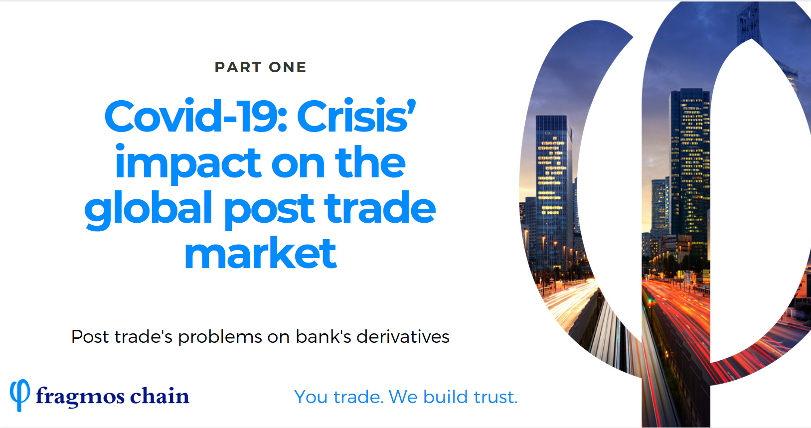 Part one: Crisis' impact on the global post trade market
